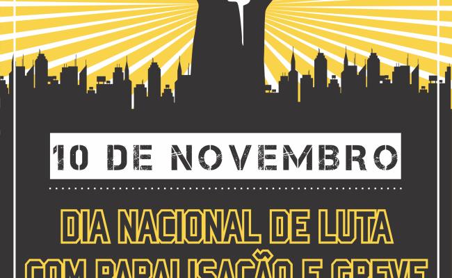 10 de novembro: Dia Nacional de Lutas, Paralisação e Greve