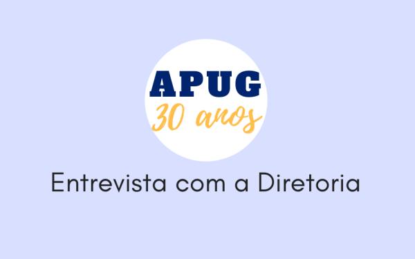 APUG 30 anos: Entrevista com a Diretoria