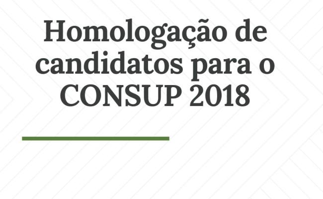 CONSUP 2018 – HOMOLOGAÇÃO DE CANDIDATOS