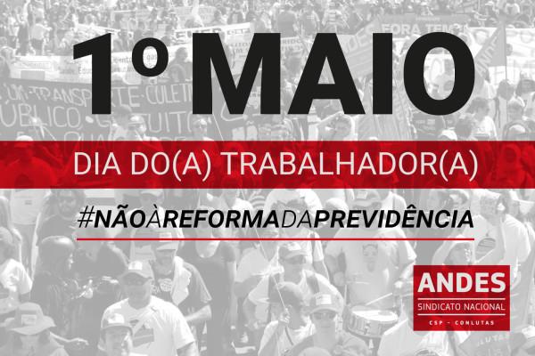 Entidades classistas organizam manifestação no dia 1° de maio.