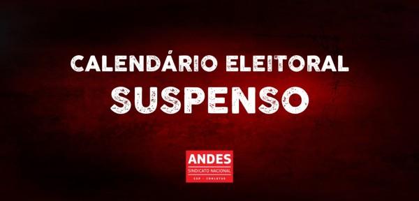Processo eleitoral e campanha para nova diretoria do ANDES-SN continua suspenso