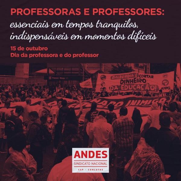 Professoras e professores: essenciais em tempos tranquilos; indispensáveis em momentos difíceis