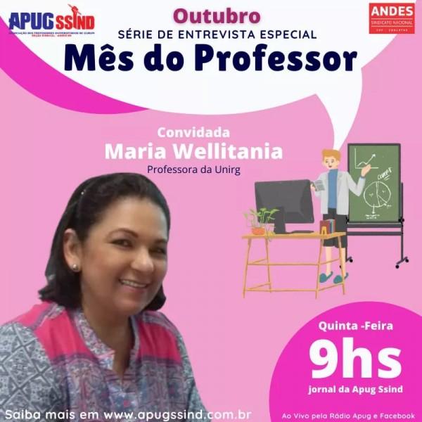 Profa Maria Wellitania é a entrevistada desta quinta-feira (22/10) na Rádio Apug